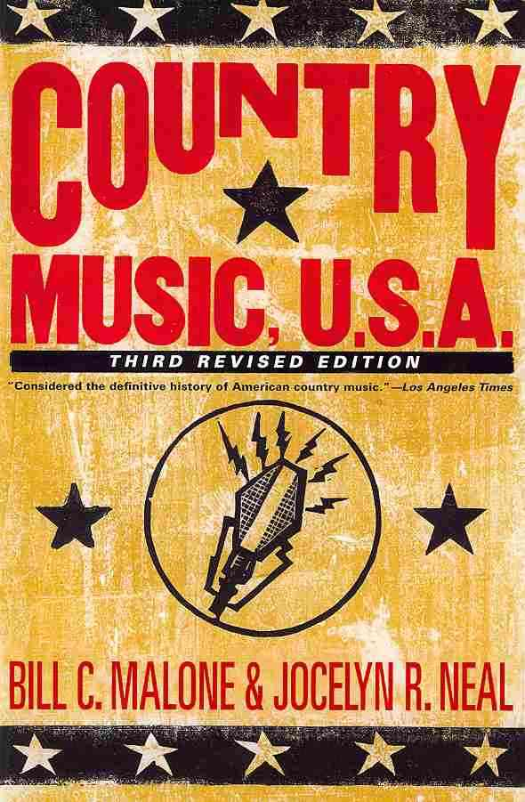 Country Music, U.S.A. By Malone, Bill C./ Neal, Jocelyn R.