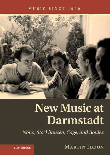 New Music at Darmstadt By Iddon, Martin